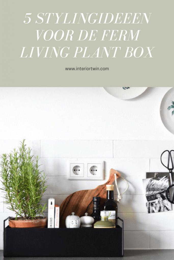 5 stylingideeen voor de ferm living Plant box
