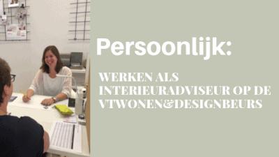 werken als interieuradviseur op de Vtwonen&designbeurs